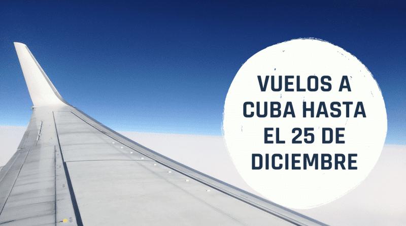 Ofertas en Vuelos a Cuba desde 480 dólares (hasta el 25 de diciembre)