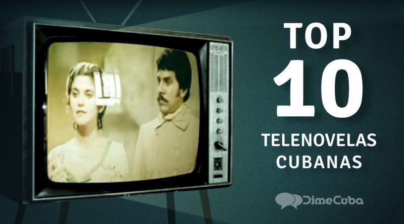 Top 10 de telenovelas cubanas